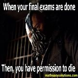 Bane tells you to finish your exam