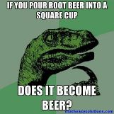 Root beer in a square cup becomes beer