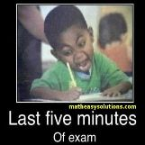 Last five minutes of an exam
