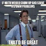 If only math solved its own problems