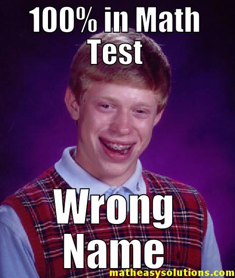 Bad luck brian putting the wrong name
