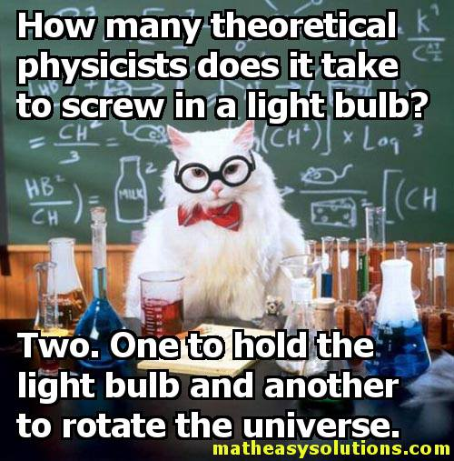 Physicists screwing in a lightbulb
